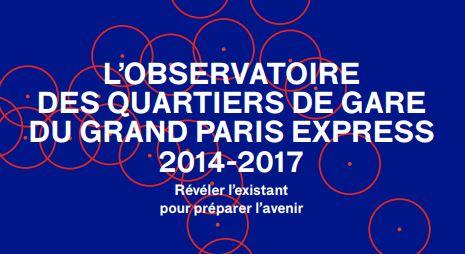 Synthèse de l'Observatoire des quartiers de gare du Grand Paris Express