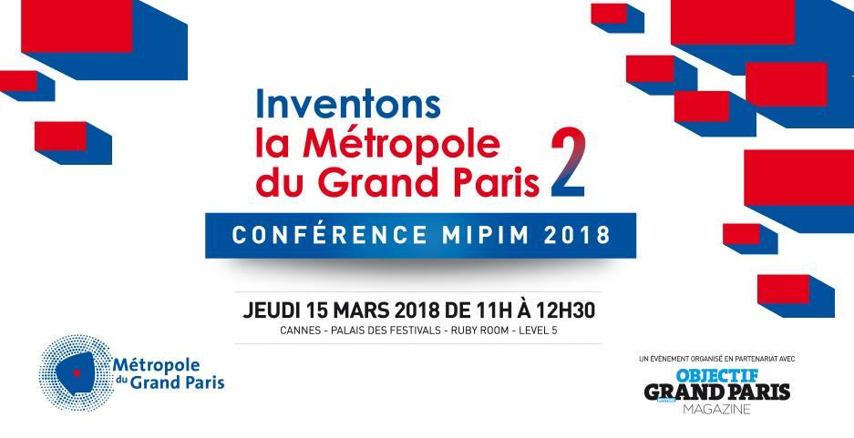 Lancement de la 2ème édition «Inventons la Métropole du Grand Paris» au MIPIM 2018