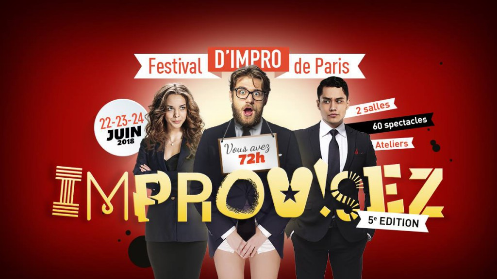 """Du 22 au 24 juin, improvisez…Réservez votre week-end pour la 5e édition du festival """"Les 72h d'impro de Paris»"""